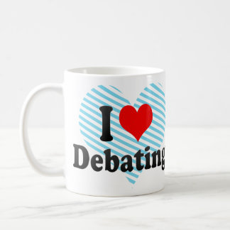 I love Debating Coffee Mug