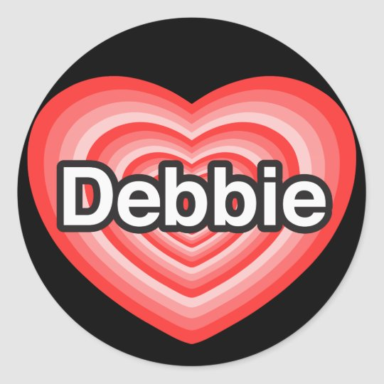 I love Debbie. I love you Debbie. Heart Classic Round Sticker