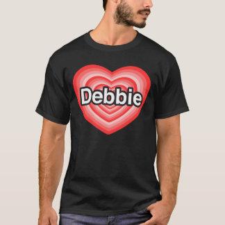 I love Debbie. I love you Debbie. Heart T-Shirt