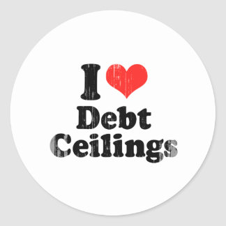 I LOVE DEBT CEILINGS.png Round Stickers