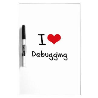 I Love Debugging Dry Erase Boards