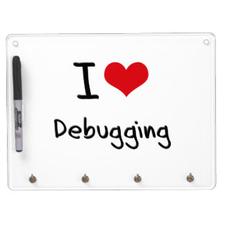I Love Debugging Dry Erase Whiteboard
