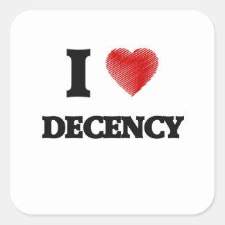 I love Decency Square Sticker