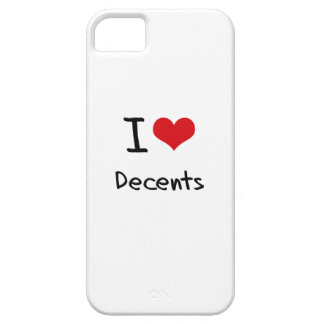 I Love Decents iPhone 5 Cases