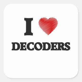 I love Decoders Square Sticker