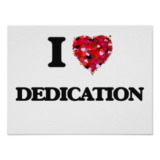 I love Dedication Poster