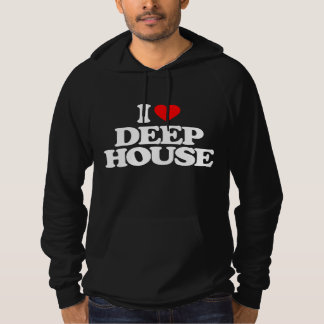 I LOVE DEEP HOUSE HOODIE