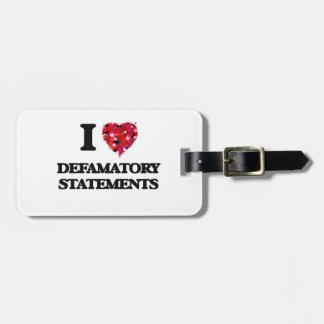 I love Defamatory Statements Bag Tags