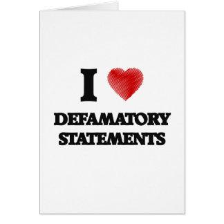 I love Defamatory Statements Card