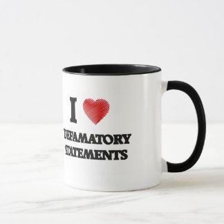 I love Defamatory Statements Mug