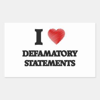 I love Defamatory Statements Rectangular Sticker