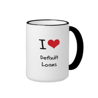 I Love Default Loans Coffee Mugs