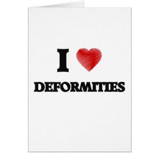 I love Deformities Card