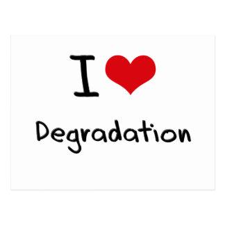 I Love Degradation Postcard