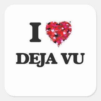 I love Deja Vu Square Sticker