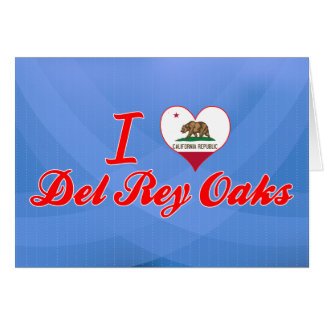 I Love Del Rey Oaks California Tarjetas
