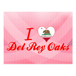 I Love Del Rey Oaks, California Tarjeta Postal