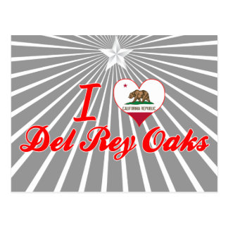I Love Del Rey Oaks California Postales