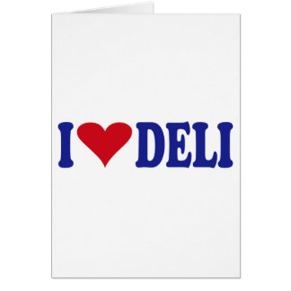 I Love Deli Greeting Card