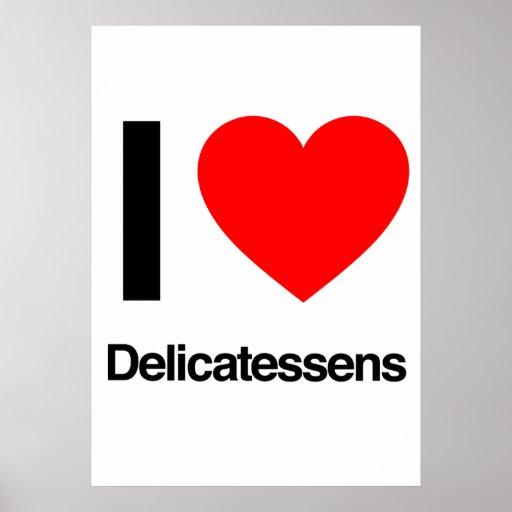 i love delicatessens print