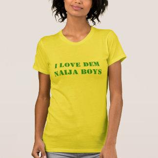 I Love Dem Naija Boys T-Shirt