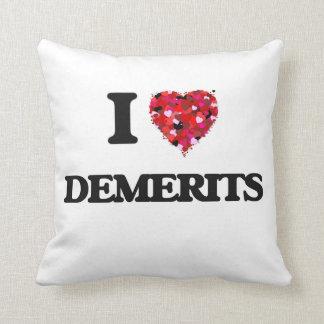 I love Demerits Pillow