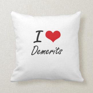 I love Demerits Throw Pillow