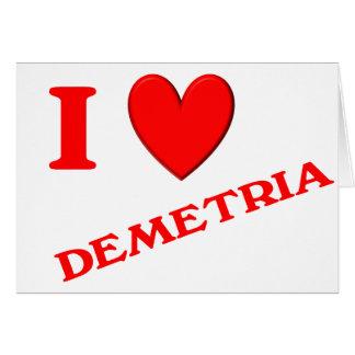 I Love Demetria Card