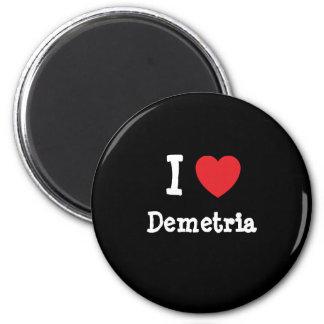 I love Demetria heart T-Shirt 2 Inch Round Magnet