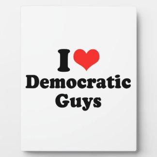 I LOVE DEMOCRATIC GUYS.png Display Plaque