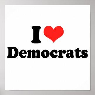 I LOVE DEMOCRATS.png Posters