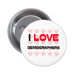 I LOVE DEMOGRAPHERS PINBACK BUTTON