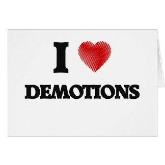 I love Demotions Card