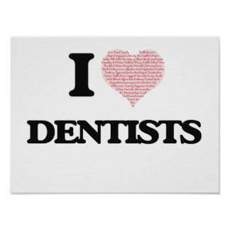 I love Dentists (Heart made from words) Poster