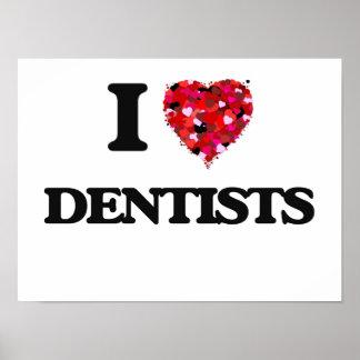 I love Dentists Poster