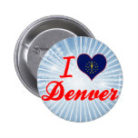 I Love Denver, Indiana Pinback Buttons