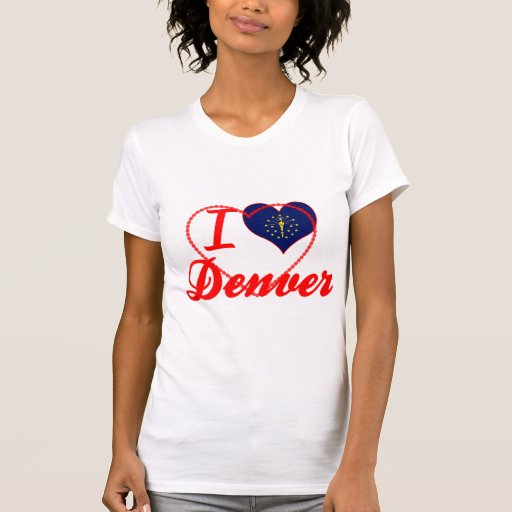 I Love Denver, Indiana Tee Shirt