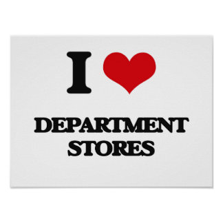 I love Department Stores Poster