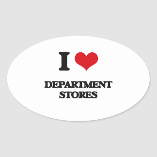 I love Department Stores Oval Sticker