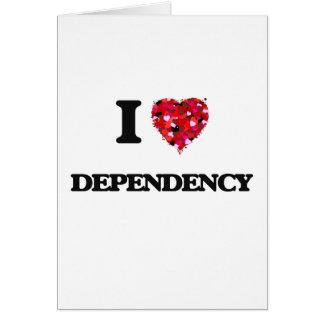 I love Dependency Greeting Card