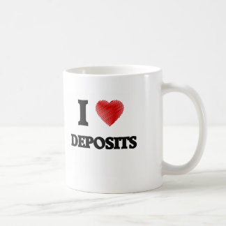I love Deposits Coffee Mug