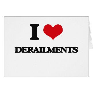 I love Derailments Greeting Card