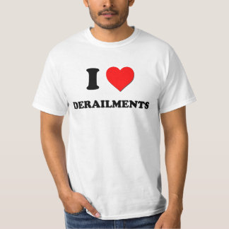I Love Derailments Tee Shirts