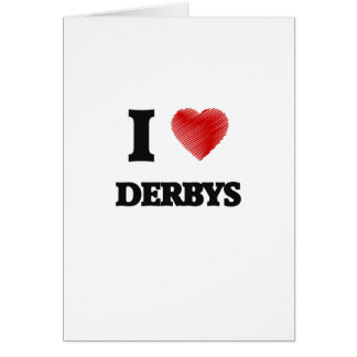I love Derbys Card