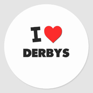 I Love Derbys Classic Round Sticker
