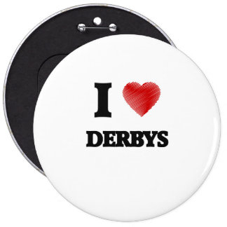 I love Derbys Pinback Button