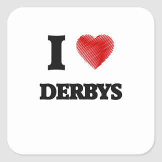 I love Derbys Square Sticker