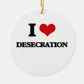 I love Desecration Double-Sided Ceramic Round Christmas Ornament