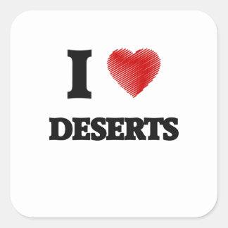 I love Deserts Square Sticker