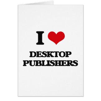 I love Desktop Publishers Greeting Card